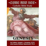 Come and See: Catholic Bible Study, Genesis by Joseph L Ponessa