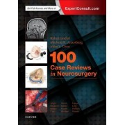 100 Case Reviews in Neurosurgery by Rahul Jandial