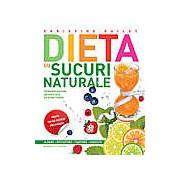 Dieta cu sucuri naturale. Editia 2014