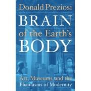 Brain of the Earth's Body by Donald Preziosi