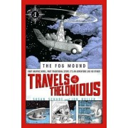 Travels Of Thelonious: The Fog Mound Book 1 by Susan Schade