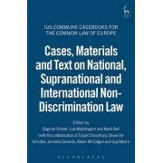 Cases, Materials and Text on National, Supranational and International Non-Discrimination Law by Dagmar Scheik