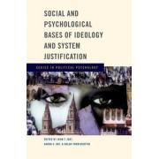 Social and Psychological Bases of Ideology and System Justification by John T. Jost