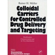 Colloidal Carriers for Controlled Drug Delivery and Targeting by Rainer H. Muller