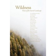 Wildness: Voices of the Sacred Landscape