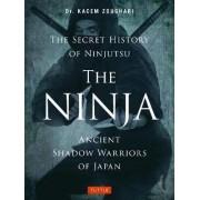 Ninja, the Secret History of Ninjutsu by Kacem Zoughari