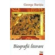 Biografii literare (editie ingrijita si prefata de Ion Buzasi) - Baritiu, George.