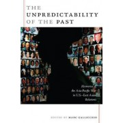 The Unpredictability of the Past by Marc Gallicchio