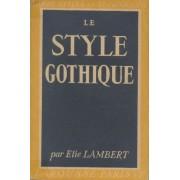 Le Style Gothique (Arts, Styles Et Techniques)