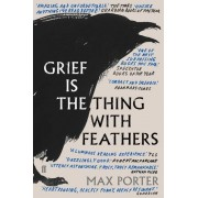 Grief is the Thing with Feathers(Max Porter)