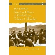 Ritual and Music of North China: Shaanbei Volume 2 by Stephen Jones