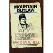 Mountain Outlaw by Ian R Mitchell