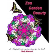 Zen Garden Magic: A Magical Coloring Experience for the Soul