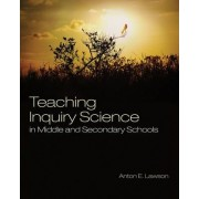 Teaching Inquiry Science in Middle and Secondary Schools by Anton E. Lawson