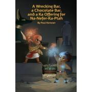 A Wrecking Bar, a Chocolate Bar, and a Ka Offering for Na-Nefer-Ka-Ptah