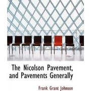 The Nicolson Pavement, and Pavements Generally by Frank Grant Johnson