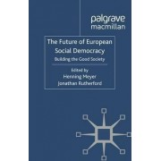 The Future of European Social Democracy by Henning Meyer