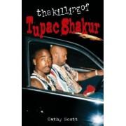 The Killing Of Tupac Shakur by Cathy Scott