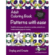 Adult Coloring Book Patterns with Ease: Simplified Coloring Pages with Patterns, Mandalas, Animals & More. Includes Sketching Pages for Creativity. Un