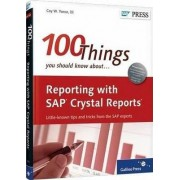 100 Things You Should Know About Reporting with SAP Crystal Reports by Coy Yonce