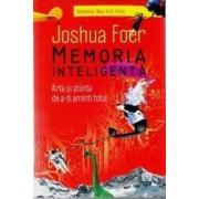 Memoria inteligenta. Arta si stiinta de a-ti aminti totul - Joshua Foer