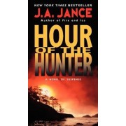 Hour of the Hunter by J. A. Jance