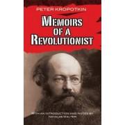 Memoirs of a Revolutionist by Peter Kropotkin