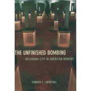 The Unfinished Bombing by Edward Tabor Linenthal