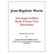 Astrologia Gallica Book 22 by Jean-Baptiste Morin