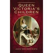 Queen Victoria's Children by John Van Der Kiste