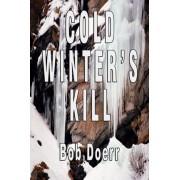Cold Winter's Kill by Bob Doerr