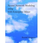 Neural Network Modeling Using SAS Enterprise Miner by Randall Matignon