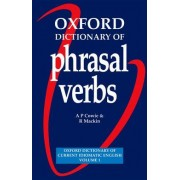 Oxford Dictionary of Phrasal Verbs: Paperback by A. P. Cowie