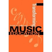 Transforming Music Education by Estelle R. Jorgensen