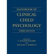 Handbook of Clinical Child Psychology by C. Eugene Walker