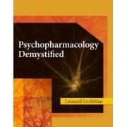 Psychopharmacology Demystified by Leonard Licthblau