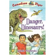 Danger, Dinosaurs! by Frieda Wishinsky