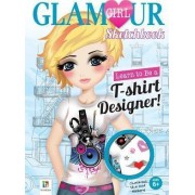 Learn to be a T-Shirt Designer! Glamour Girl Sketchbook by Hinkler Books