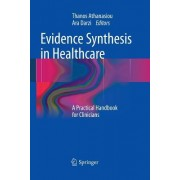 Evidence Synthesis in Healthcare: A Practical Handbook for Clinicians