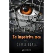 Eu impotriva mea. Vol.1 - Daniel Botea