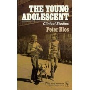 The Young Adolescent: Clinical Studies by Peter Blos