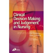 Clinical Decision-Making and Judgement in Nursing by Carl Thompson