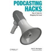 Podcasting Hacks by Jack D. Herrington