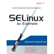 SELinux by Example by Frank Mayer