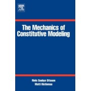 The Mechanics of Constitutive Modeling by Niels Ottosen