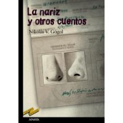 La nariz y otros cuentos/ The Nose and other stories by Nikolai Vasilevich Gogol