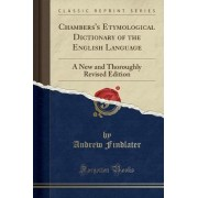 Chambers's Etymological Dictionary of the English Language by Andrew Findlater