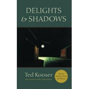 Delights and Shadows by Ted Kooser