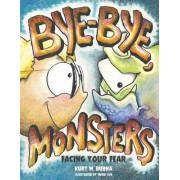 Bye-Bye Monsters!: Facing Your Fear