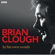 Brian Clough in His Own Words by Brian Clough